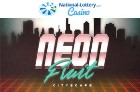 Play Neon Fruit now at National-Lottery.com Casino